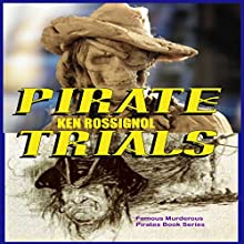 Pirate Trials: Famous Murderous Pirates Book Series: The Lives and Adventures of Famous and Sundry Pirates (       UNABRIDGED) by Huggins Point Editors Narrated by Jack Chekijian