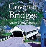 Covered Bridges Across North America