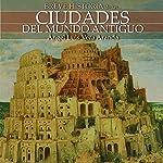 Breve historia de las ciudades del mundo antiguo   Ángel Luis Vera Aranda