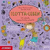 Mein Lotta-Leben: Ich glaub, meine Kröte pfeift! | Alice Pantermüller