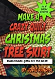 img - for How to Make a Crazy Quilt Christmas Tree Skirt in Eight Easy Steps: Homemade gifts are the BEST! book / textbook / text book