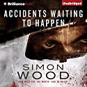 Accidents Waiting to Happen (       UNABRIDGED) by Simon Wood Narrated by James Langton