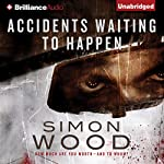 Accidents Waiting to Happen | Simon Wood