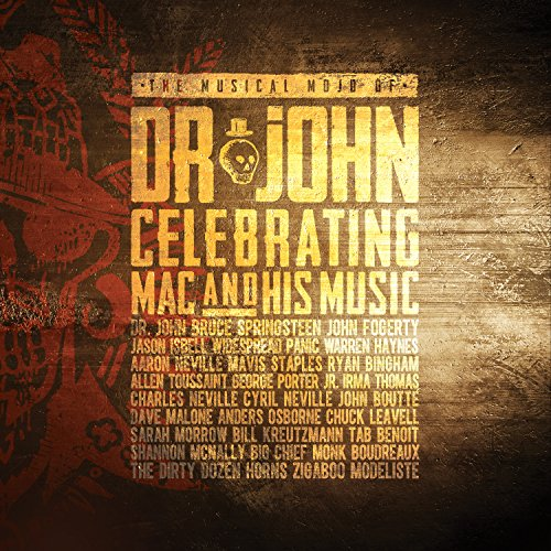 Musical Mojo Of Dr. John: A Celebration Of Mac & His Music (2CD+DVD+BLU-RAY)