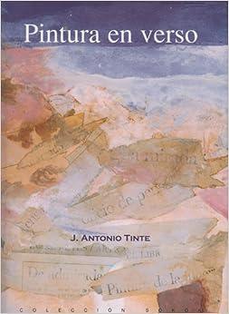 PINTURA EN VERSO: J. Antonio Tinte: Amazon.com: Books