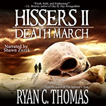 Hissers II: Death March Audiobook by Ryan C. Thomas Narrated by Shawn Zuzek