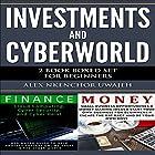 Investments and CyberWorld: 2 Book Boxed Set for Beginners Hörbuch von Alex Nkenchor Uwajeh Gesprochen von: Randal Schaffer