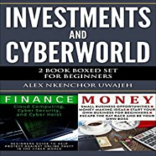 Investments and CyberWorld: 2 Book Boxed Set for Beginners Audiobook by Alex Nkenchor Uwajeh Narrated by Randal Schaffer