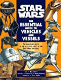 The Essential Guide to Vehicles and Vessels (Star Wars) (034539299X) by Smith, Bill