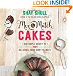 Mix-and-Match Cakes: The Simple Secre...