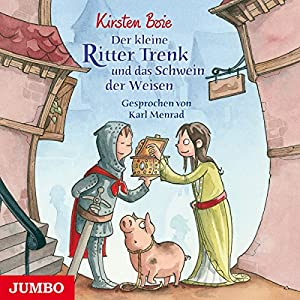 Der kleine Ritter Trenk und das Schwein der Weisen Hörbuch