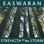 Strength in the Storm | Eknath Easwaran