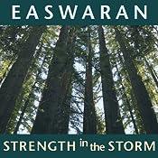 Strength in the Storm | [Eknath Easwaran]