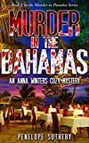Murder in the Bahamas: An Anna Winters Cozy Mystery (Murder in Paradise Book 2)