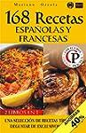 168 RECETAS ESPA�OLAS Y FRANCESAS: Un...