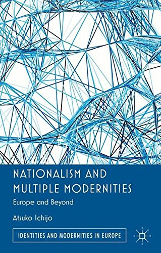 Nationalism and Multiple Modernities: Europe and Beyond (Identities and Modernities in Europe)