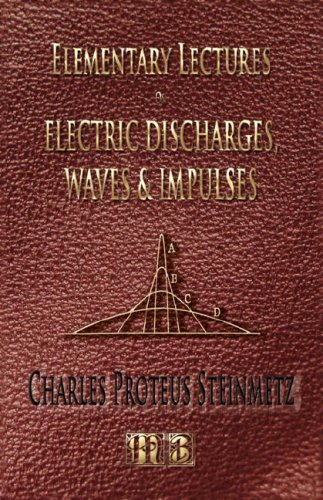 Elementary Lectures On Electric Discharges, Waves And Impulses, And Other Transients - Second Edition PDF
