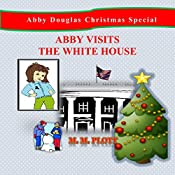 Abby Visits the White House: Abby Douglas Christmas Special | M M Plott