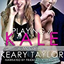 Playing It Kale Audiobook by Keary Taylor Narrated by Francesca Santoro