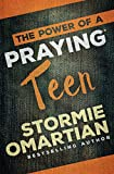 The Power of a Praying� Teen (English Edition)