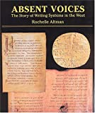 Absent Voices: The Story of Writing Systems in the West (1584561084) by Altman, Rochelle