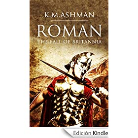 Roman - The Fall of Britannia (The Roman Chronicles Book 1) (English Edition)