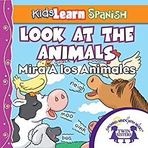 Kids Learn Spanish: Look At The Animals (Farm Animals) Audiobook