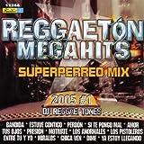 Reggaeton Mega Hits: Perreo Mix 2005 1
