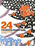 echange, troc Jean-Luc Fromental, Joëlle Jolivet, Gérard Lo Monaco - 24 Pingouins avant Noël : Un livre-calendrier de l'Avent