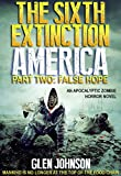 img - for The Sixth Extinction: America (Part Two: False Hope Book 2) book / textbook / text book