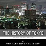 The World's Greatest Cities: The History of Tokyo |  Charles River Editors