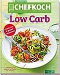 CHEFKOCH Low Carb: Genie�en & gesund...