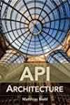 API Architecture: The Big Picture for...