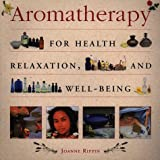 img - for Aromatherapy: For Health, Well-Being and Relaxation by Joanne Rippin (1997-10-02) book / textbook / text book