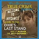Dixie's Last Stand: Was It Murder or Self-Defense? Audiobook by John Ferak Narrated by Dave Wright