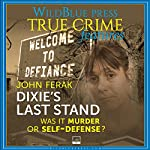 Dixie's Last Stand: Was It Murder or Self-Defense? | John Ferak