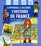 """Afficher """"J'apprends à dessiner l'histoire de France"""""""