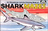 Shark Mazes: Educational Activity Coloring Book