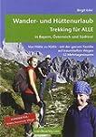 Wander- und H�ttenurlaub. Trekking f�...