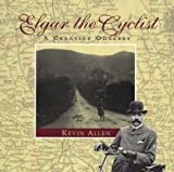 Elgar the Cyclist: A Creative Odyssey (0620350318) by Allen, Kevin