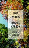 img - for Lost Woods: The Discovered Writing of Rachel Carson book / textbook / text book
