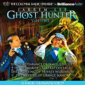 Jarrem Lee - Ghost Hunter: A Radio Dramatization | [Gareth Tilley]
