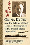 img - for Okina Kyuin and the Politics of Early Japanese Immigration to the United States, 1868-1924 book / textbook / text book