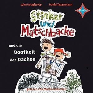 Stinker und Matschbacke und die Doofheit der Dachse (Stinker und Matschbacke 1) Hörbuch