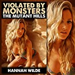 Violated by Monsters: The Mutant Hills   Hannah Wilde
