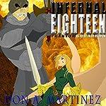 Infernal Eighteen | Don A. Martinez