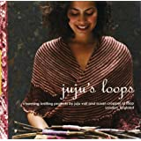 Juju's Loops: Charming Knitting Patterns by Juju Vail and Susan Cropper, Loop Londonby Susan Cropper
