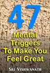 47 Mental Triggers To Make You Feel G...