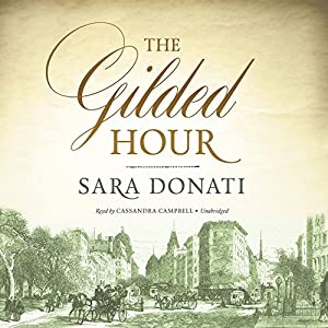 The Gilded Hour (       UNABRIDGED) by Sara Donati Narrated by Cassandra Campbell