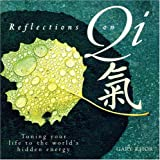 img - for Reflections On Qi: Turning Your Life To The World's Hidden Energy book / textbook / text book